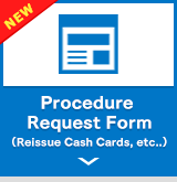 Procedure Request Form (Reissue Cash Cards, etc..)